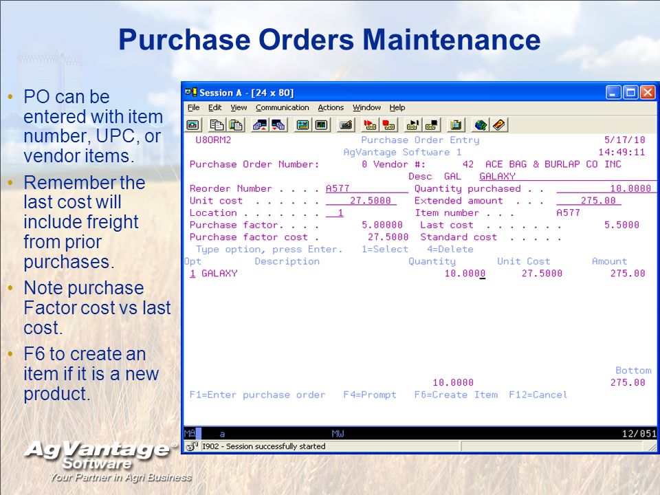 Purchase Orders Maintenance PO can be entered with item number, UPC, or vendor items.