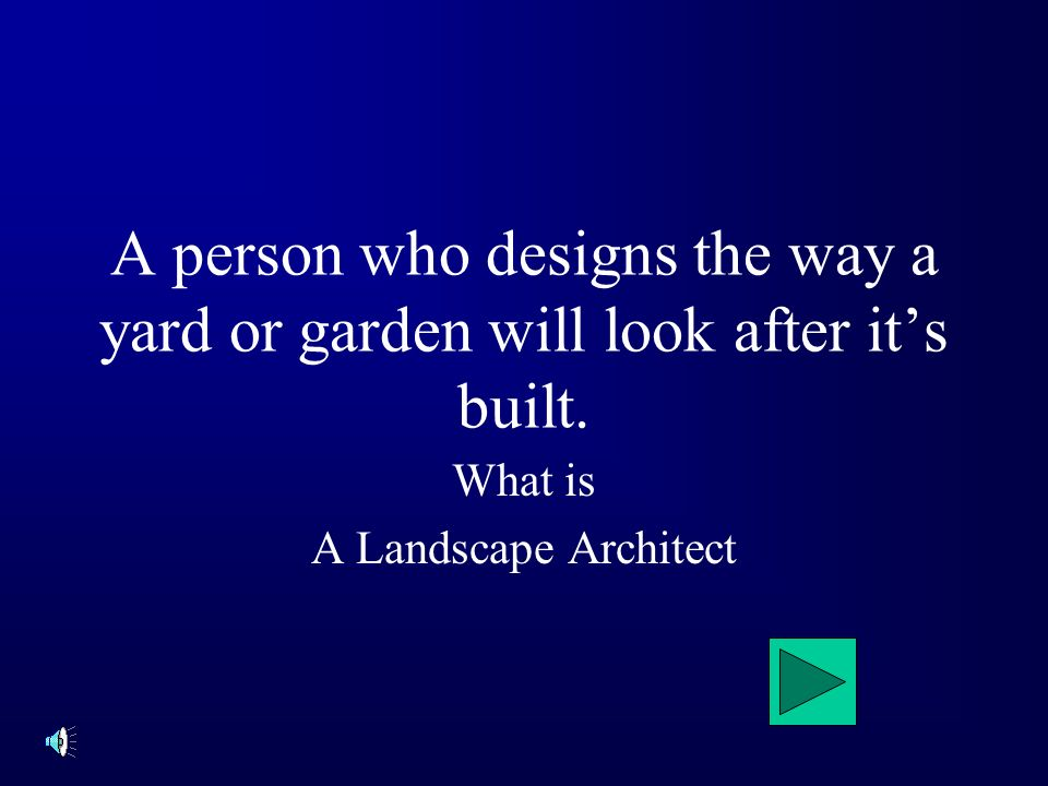 A person who designs the way a yard or garden will look after its built.