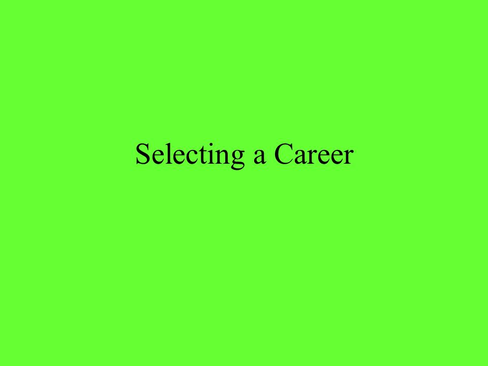 Selecting a Career