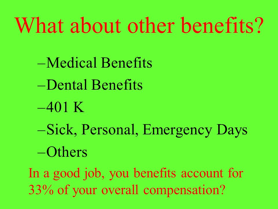 What about other benefits.