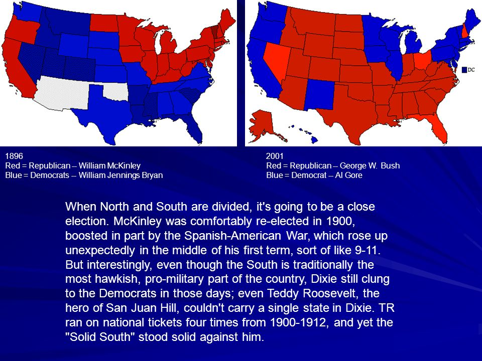 When North and South are divided, it's going to be a close election. McKinley was comfortably re-elected in 1900, boosted in part by the Spanish-Ameri
