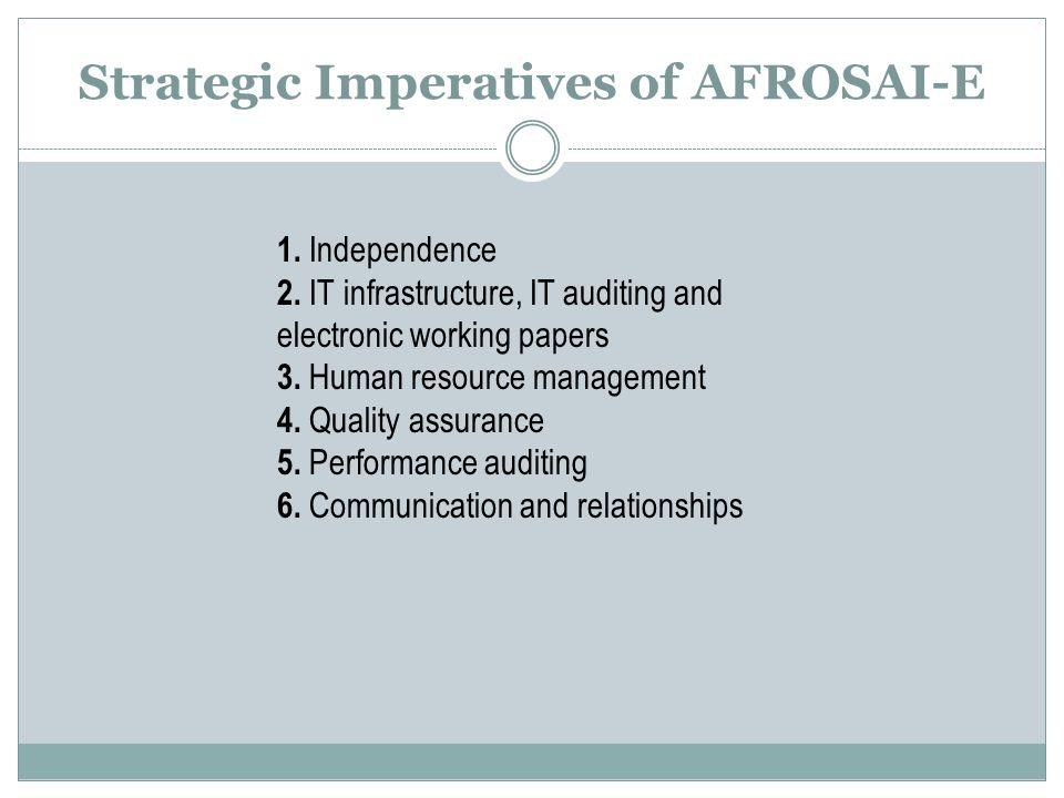 Strategic Imperatives of AFROSAI-E 1. Independence 2.