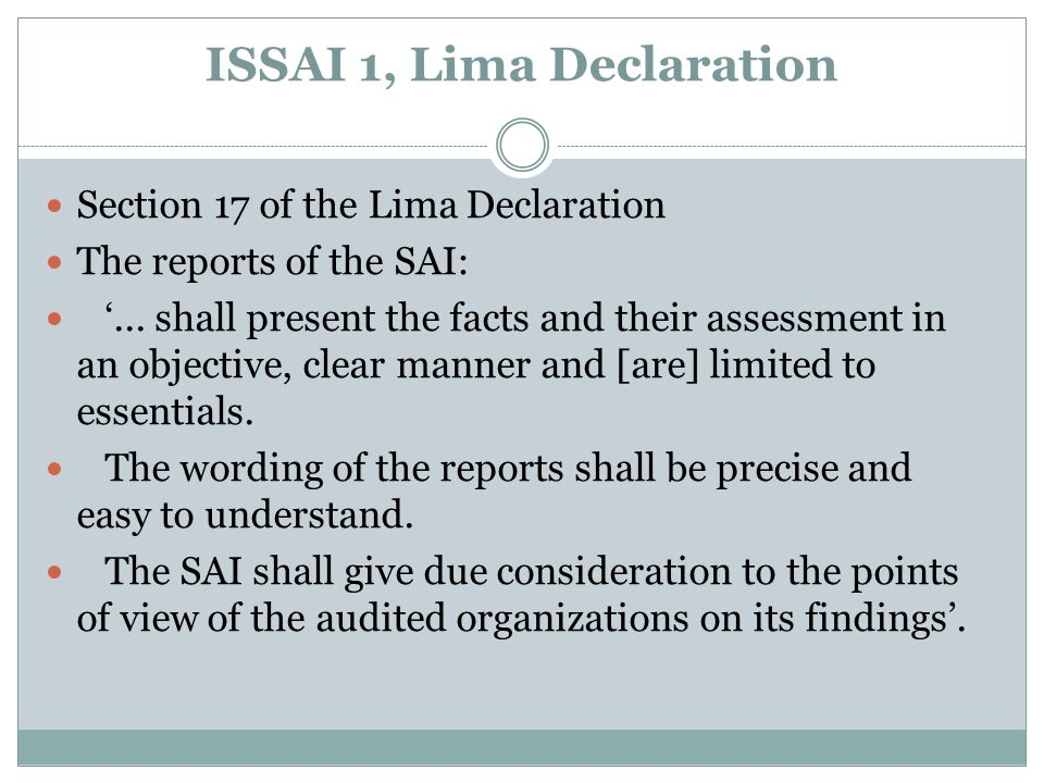 ISSAI 1, Lima Declaration Section 17 of the Lima Declaration The reports of the SAI:...