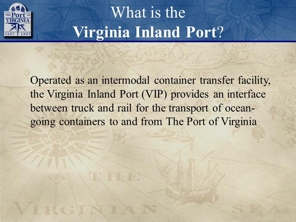 Operated as an intermodal container transfer facility, the Virginia Inland Port (VIP) provides an interface between truck and rail for the transport o