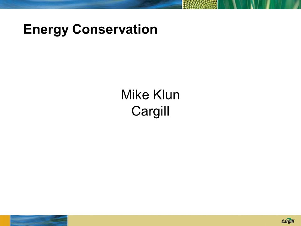 Energy Conservation Mike Klun Cargill