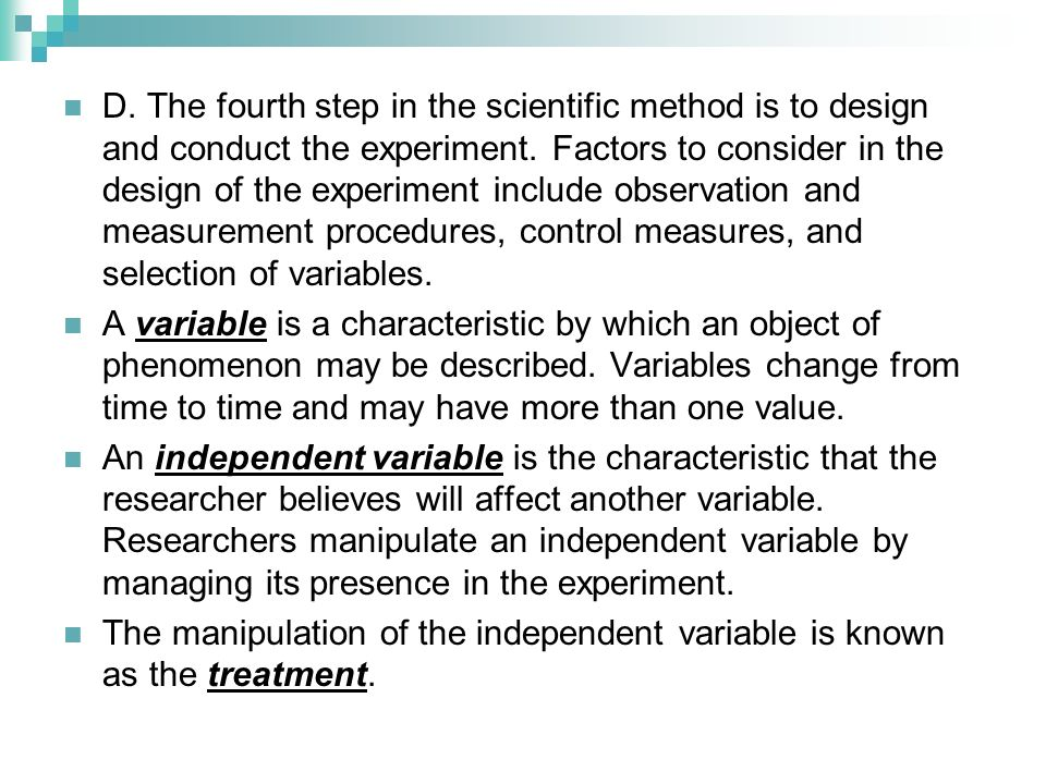 The dependent variable is the characteristic that will be observed.