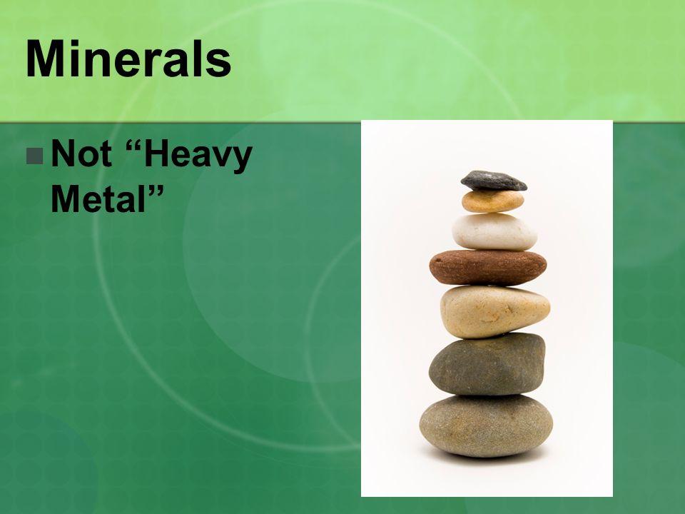 Minerals Not Heavy Metal