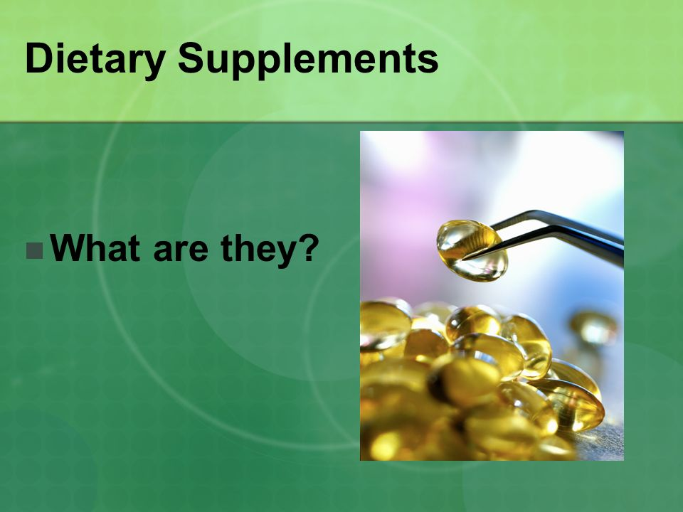 Dietary Supplements What are they?