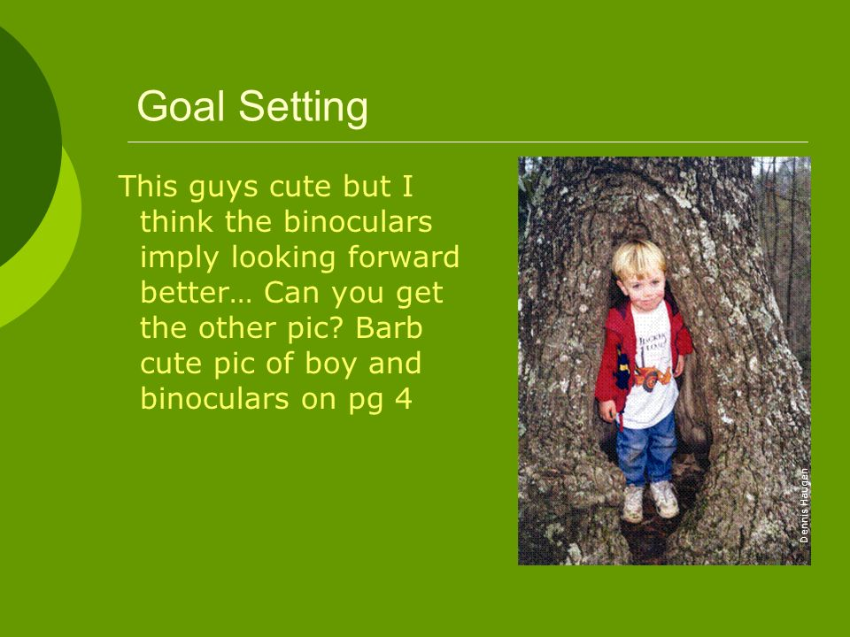 Goal Setting This guys cute but I think the binoculars imply looking forward better… Can you get the other pic? Barb cute pic of boy and binoculars on