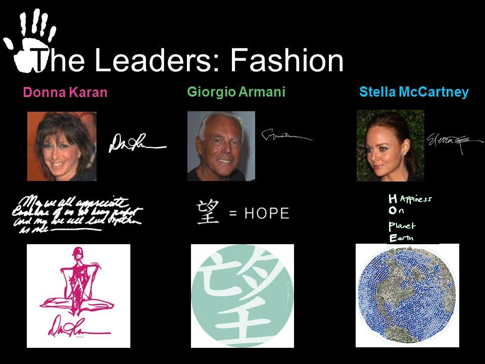 Stella McCartney Giorgio Armani Donna Karan The Leaders: Fashion