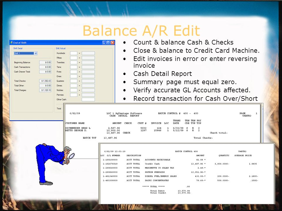 Balance A/R Edit Count & balance Cash & Checks Close & balance to Credit Card Machine.