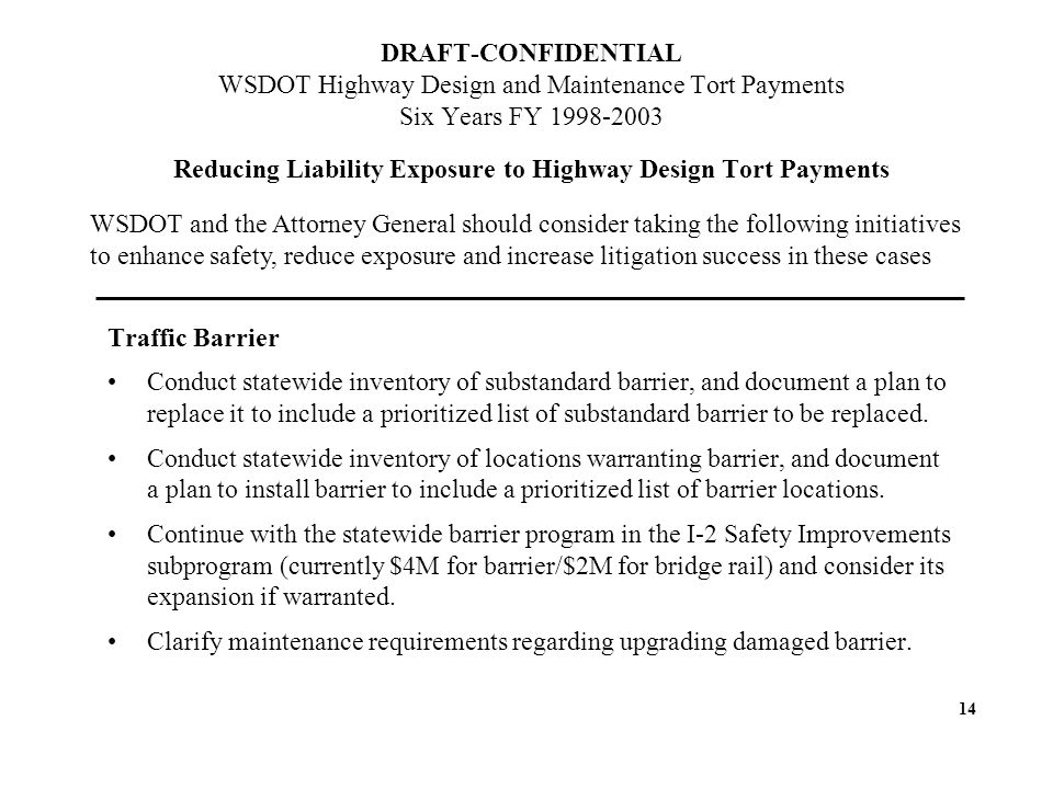 Traffic Barrier Conduct statewide inventory of substandard barrier, and document a plan to replace it to include a prioritized list of substandard barrier to be replaced.