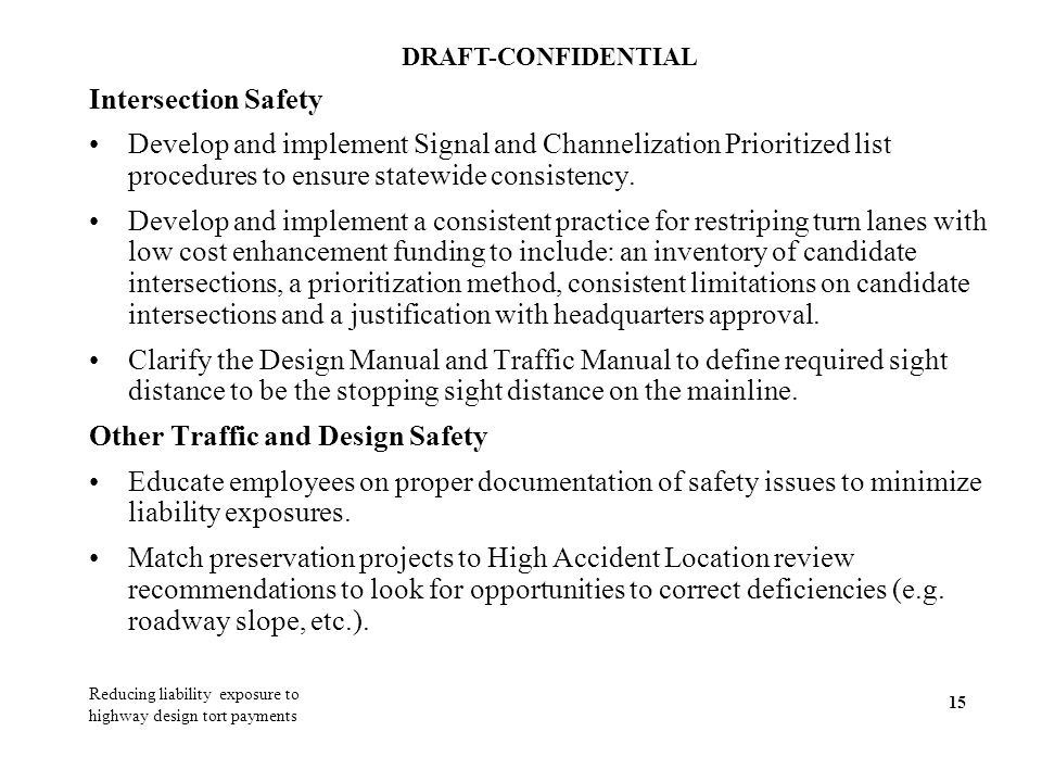 Intersection Safety Develop and implement Signal and Channelization Prioritized list procedures to ensure statewide consistency.