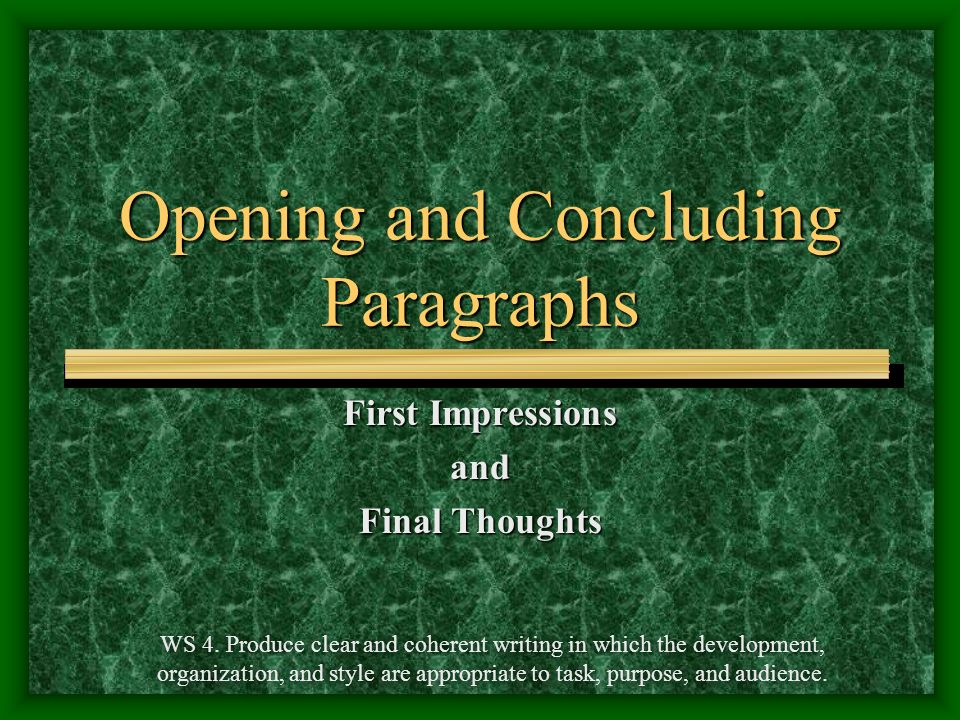 Opening and Concluding Paragraphs First Impressions and Final Thoughts WS 4.
