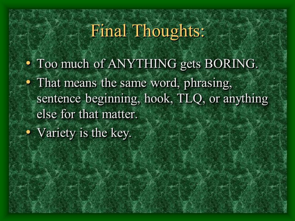 Final Thoughts: Too much of ANYTHING gets BORING. Too much of ANYTHING gets BORING.