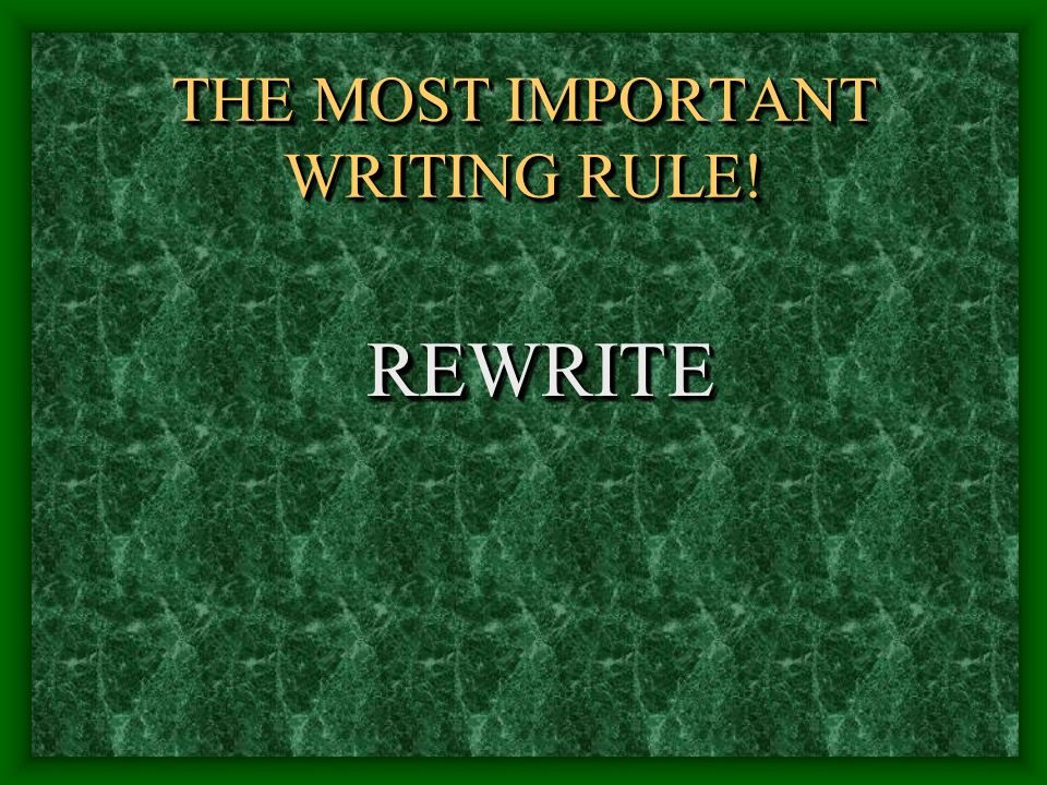 THE MOST IMPORTANT WRITING RULE! REWRITEREWRITE