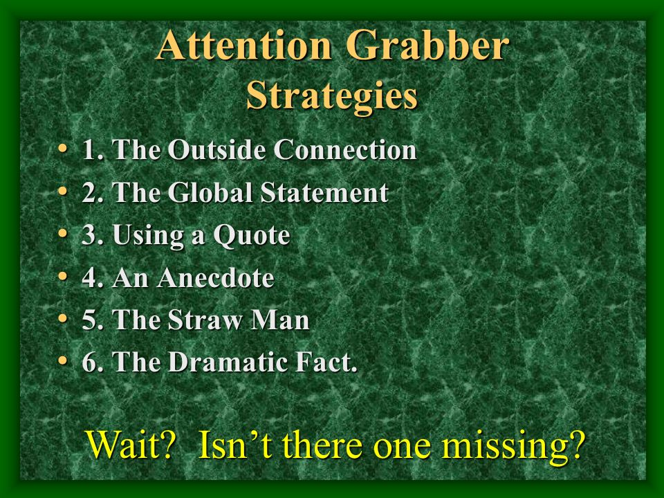 Attention Grabber Strategies 1. The Outside Connection 1.