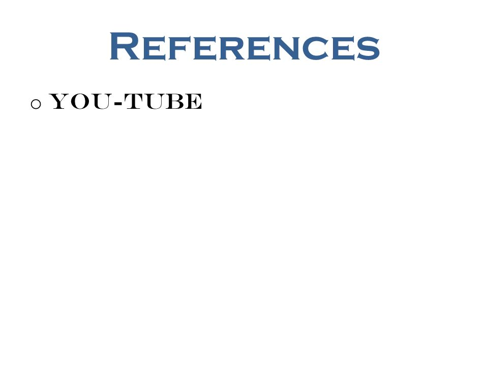 References o You-Tube
