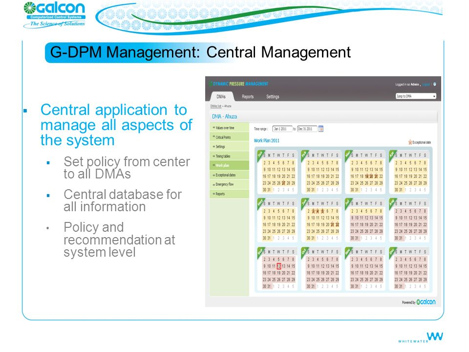G-DPM Management: Central Management Central application to manage all aspects of the system Set policy from center to all DMAs Central database for a