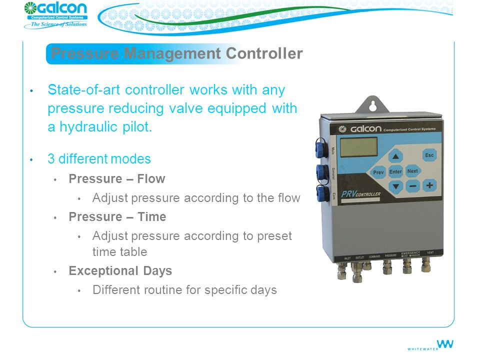 Pressure Management Controller State-of-art controller works with any pressure reducing valve equipped with a hydraulic pilot. 3 different modes Press