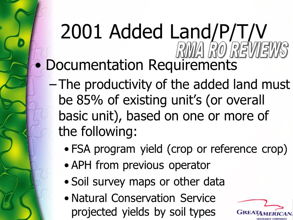 2001 Added Land/P/T/V Documentation Requirements –The productivity of the added land must be 85% of existing units (or overall basic unit), based on o