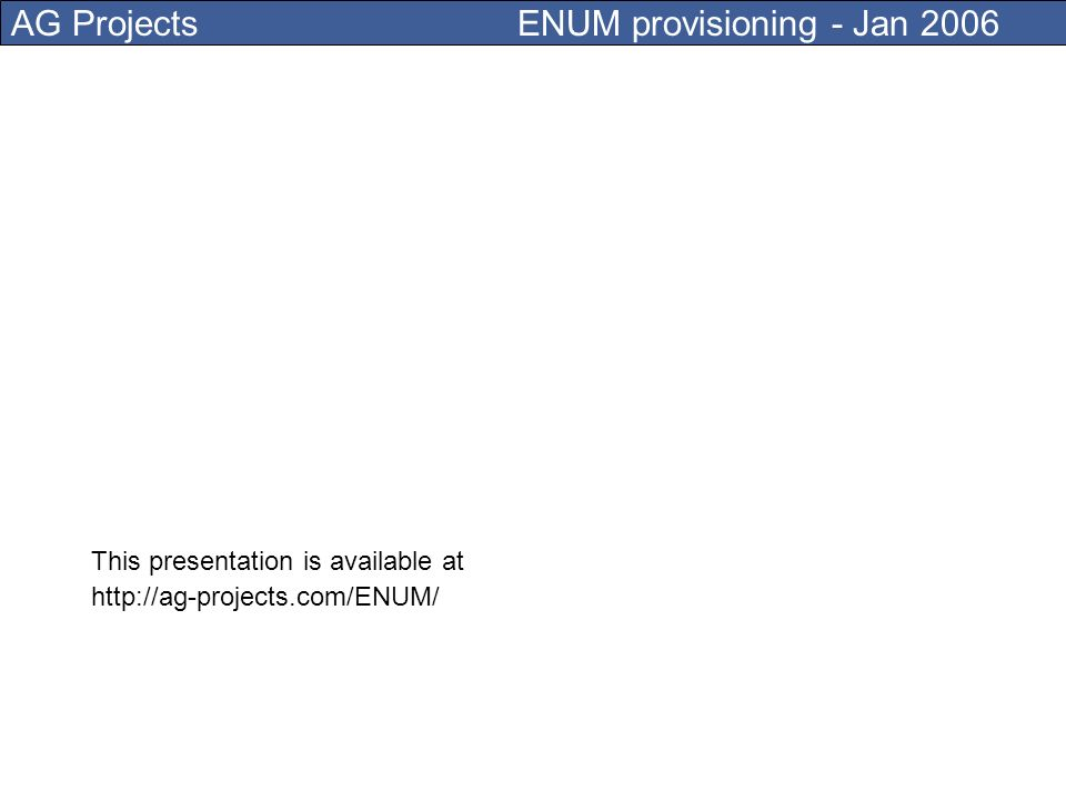 AG Projects ENUM provisioning - Jan 2006 ENUM Tier 2 platform blueprint
