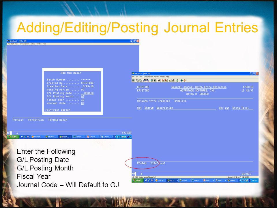 Enter the Following G/L Posting Date G/L Posting Month Fiscal Year Journal Code – Will Default to GJ Adding/Editing/Posting Journal Entries