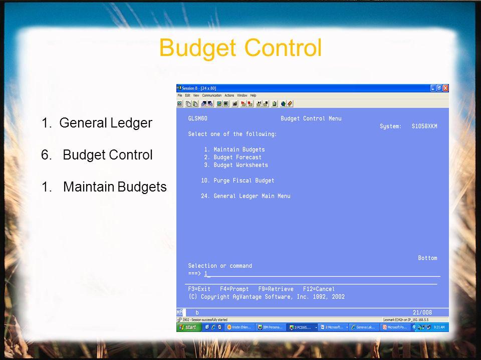 1.General Ledger 6. Budget Control 1. Maintain Budgets Budget Control