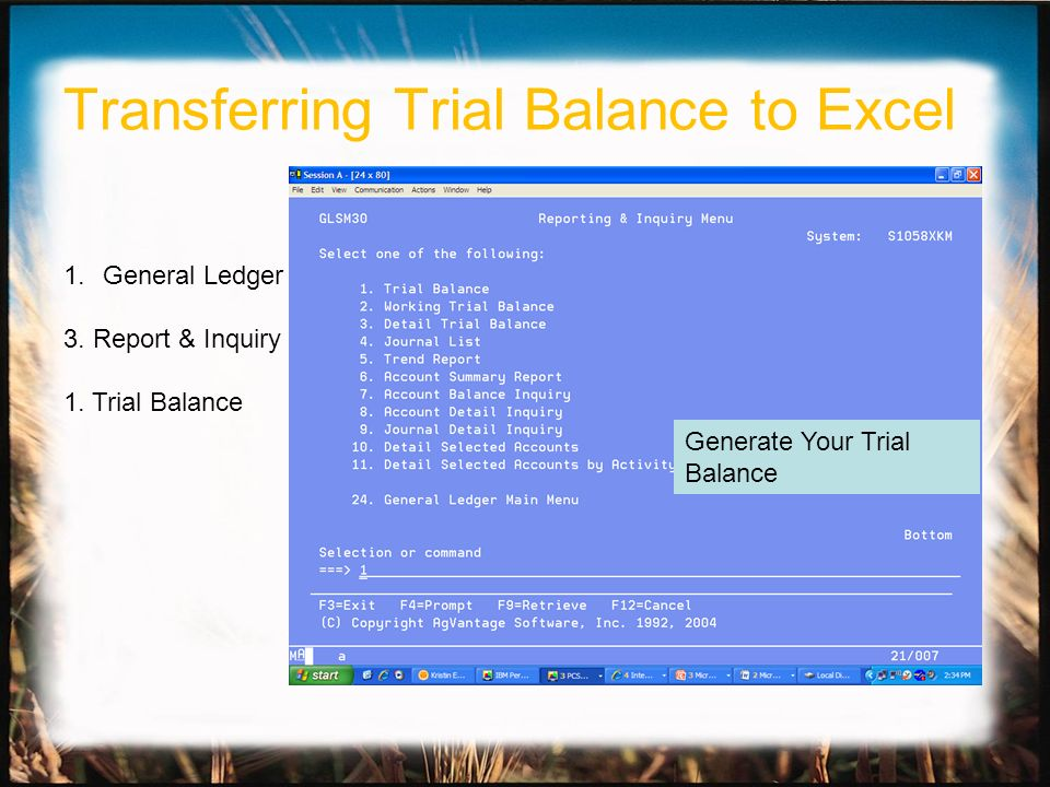 Generate Your Trial Balance 1.General Ledger 3. Report & Inquiry 1. Trial Balance Transferring Trial Balance to Excel
