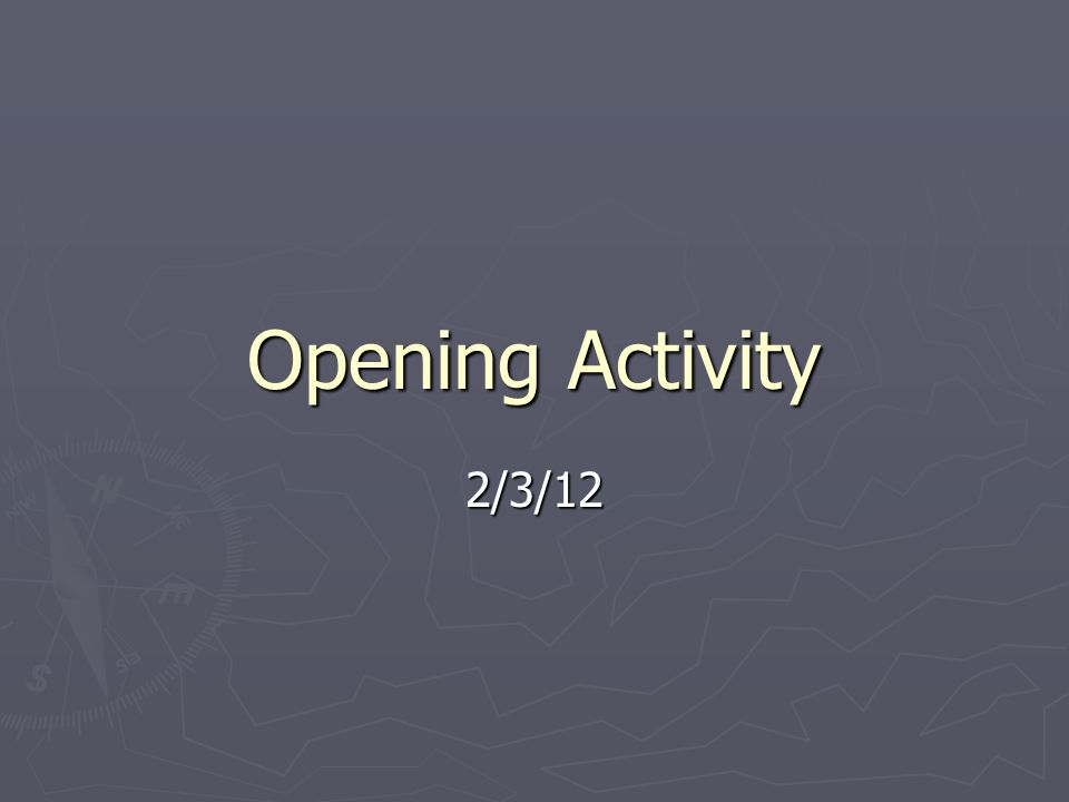 Opening Activity 2/3/12