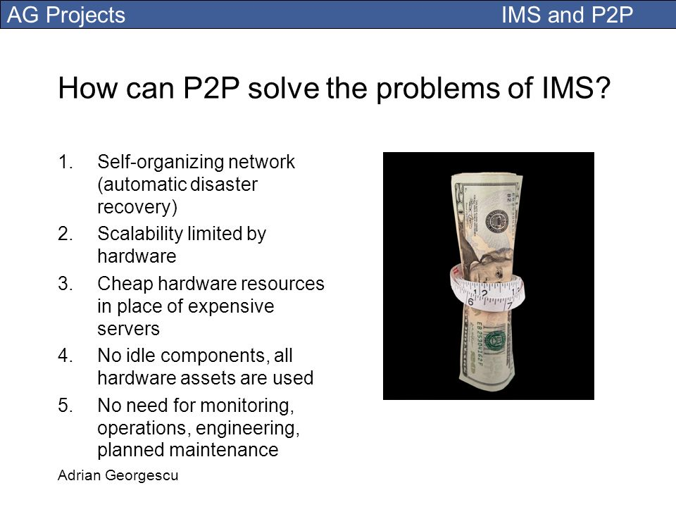 AG Projects IMS and P2P Adrian Georgescu Take only necessary functions from IMS