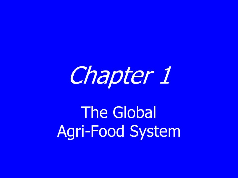 Chapter 1 The Global Agri-Food System