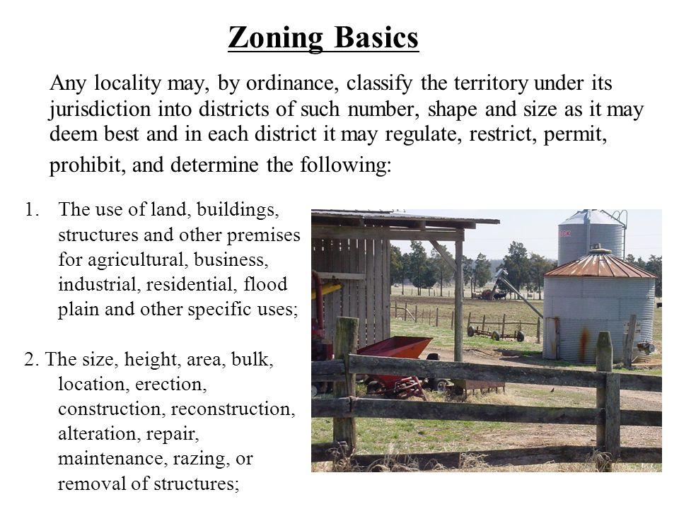 Zoning Basics Any locality may, by ordinance, classify the territory under its jurisdiction into districts of such number, shape and size as it may de