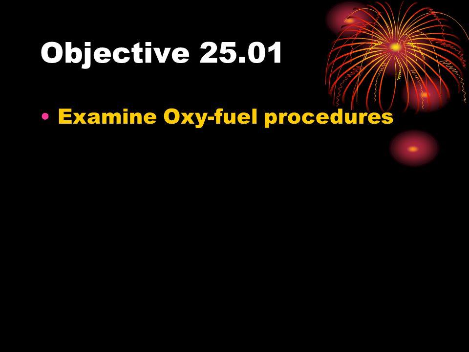 Objective 25.01 Examine Oxy-fuel procedures