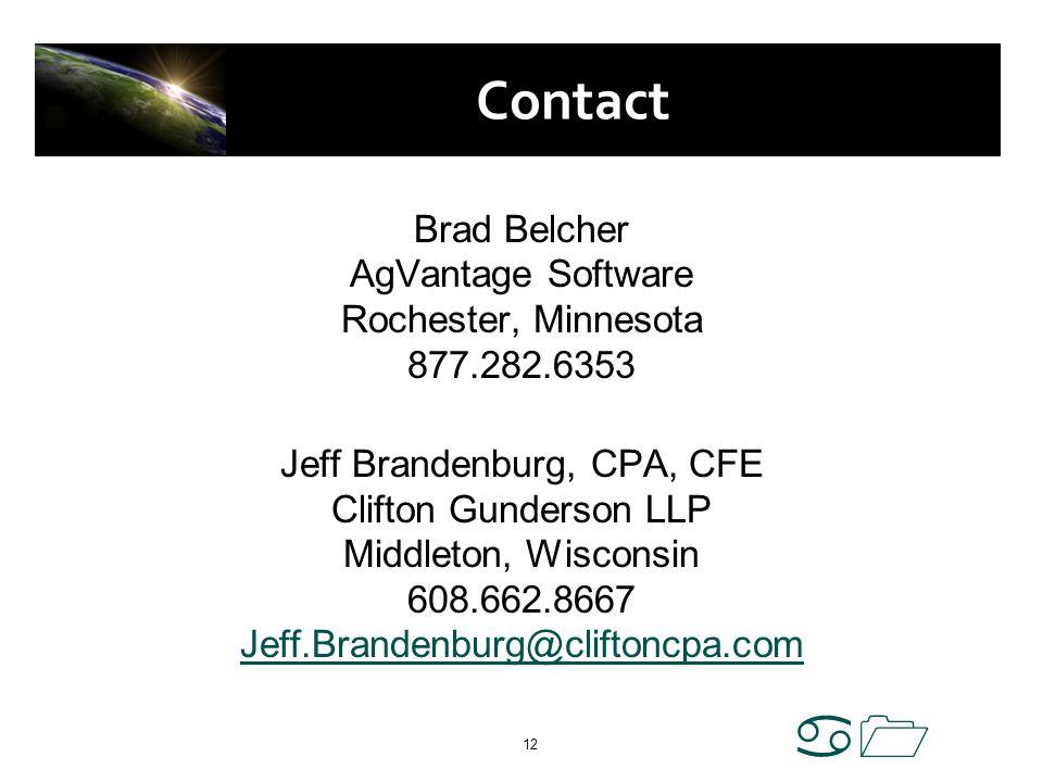 a1 12 Contact Brad Belcher AgVantage Software Rochester, Minnesota 877.282.6353 Jeff Brandenburg, CPA, CFE Clifton Gunderson LLP Middleton, Wisconsin
