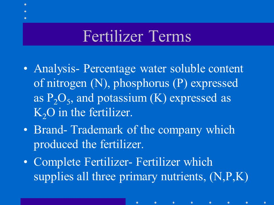 Factors that Influence Fertilizer Use Chemical and physical condition of the soil Crop to be grown Climatic Conditions Time
