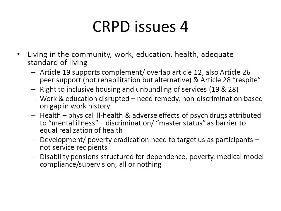 CRPD & prison context Articles 12, 13, 14, 15 Insanity defense – alternatives to impunity/unimputability – Mens rea, reasonable accommodation Access to justice – accommodation to participate in legal proceedings, dismissal in interests of justice as remedy if accommodations insufficient.