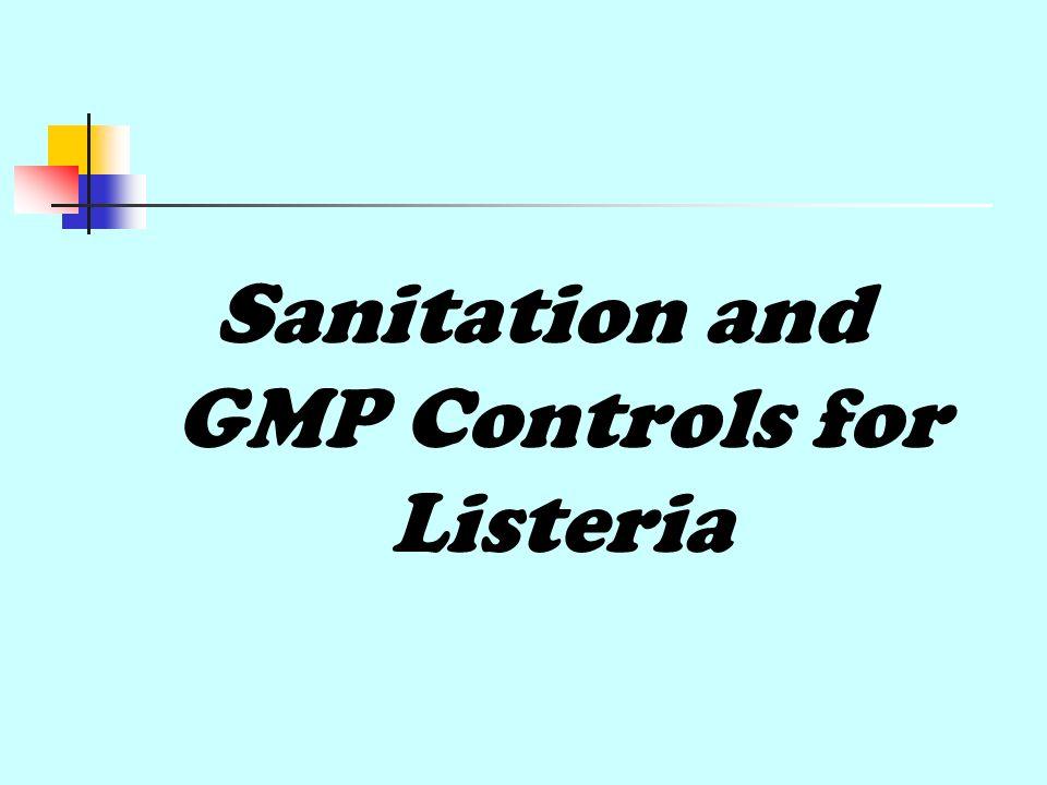 Sanitation and GMP Controls for Listeria