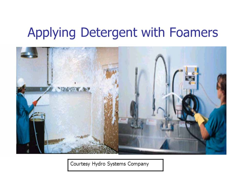 Applying Detergent with Foamers Courtesy Hydro Systems Company