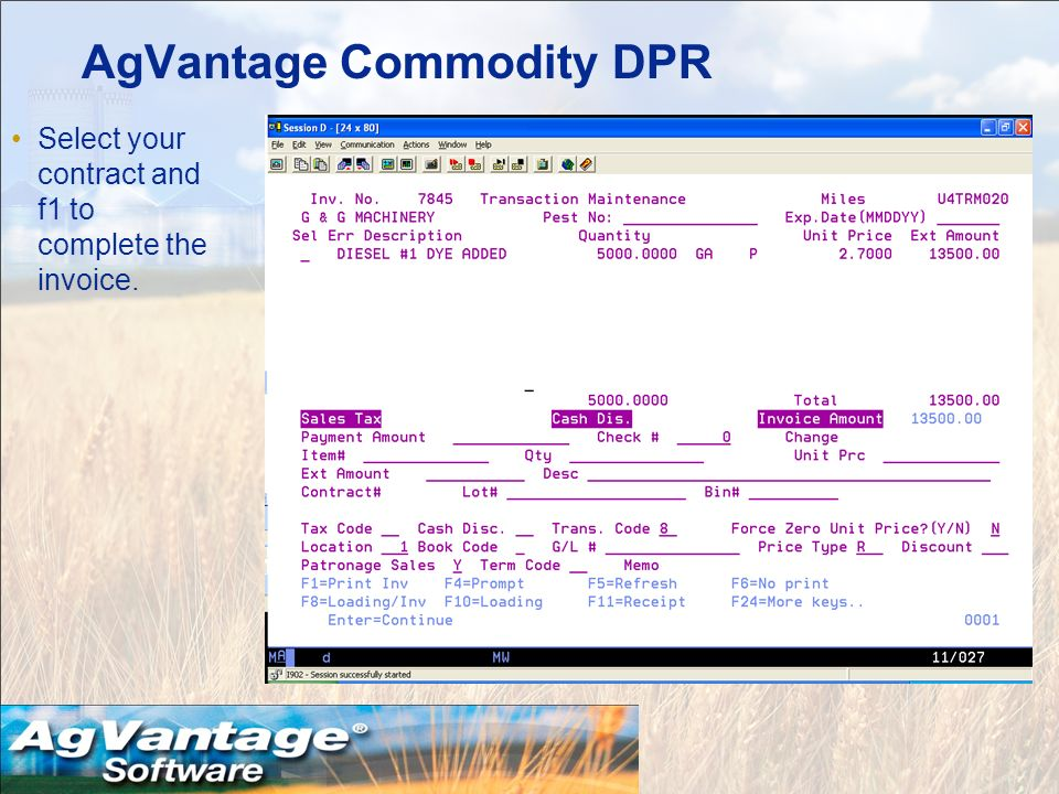 AgVantage Commodity DPR Select your contract and f1 to complete the invoice.