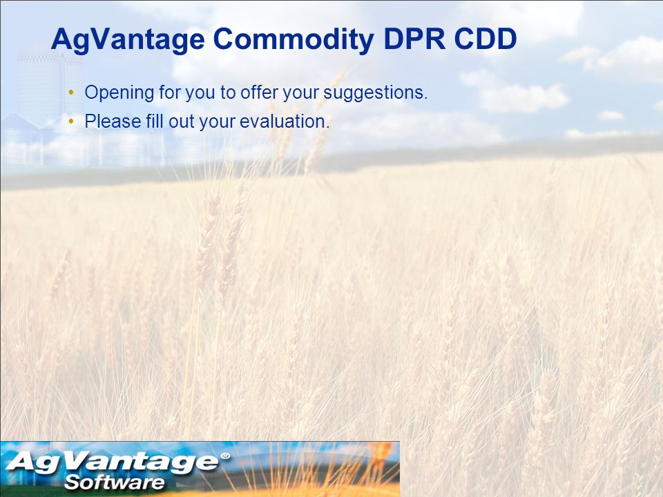 AgVantage Commodity DPR CDD Opening for you to offer your suggestions.