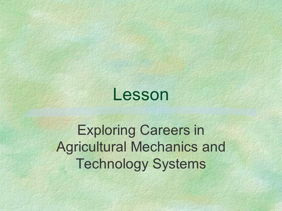 Lesson Exploring Careers in Agricultural Mechanics and Technology Systems