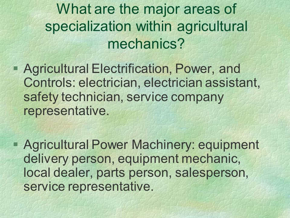 What are the major areas of specialization within agricultural mechanics.
