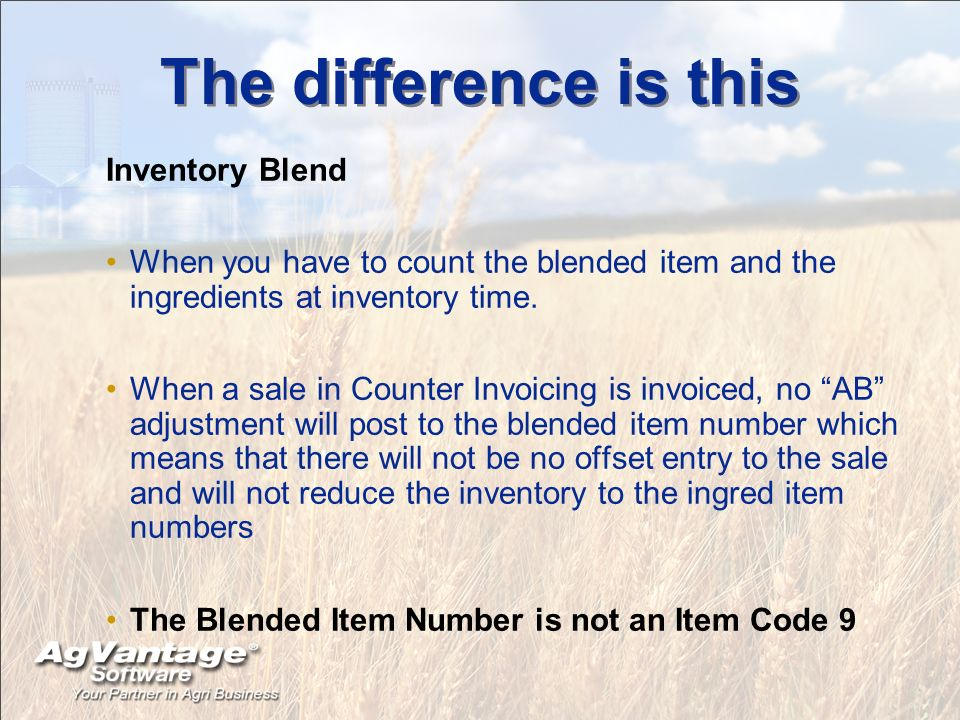 The difference is this Inventory Blend When you have to count the blended item and the ingredients at inventory time. When a sale in Counter Invoicing