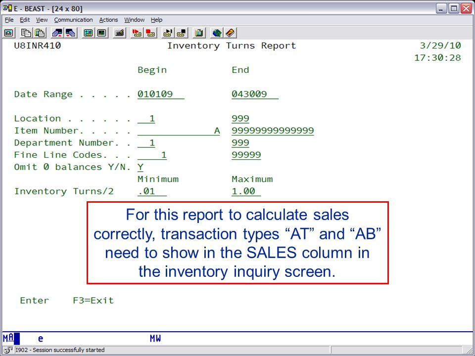 For this report to calculate sales correctly, transactions types AT and AB need to show in the SALES column in the inventory inquiry screen. For this