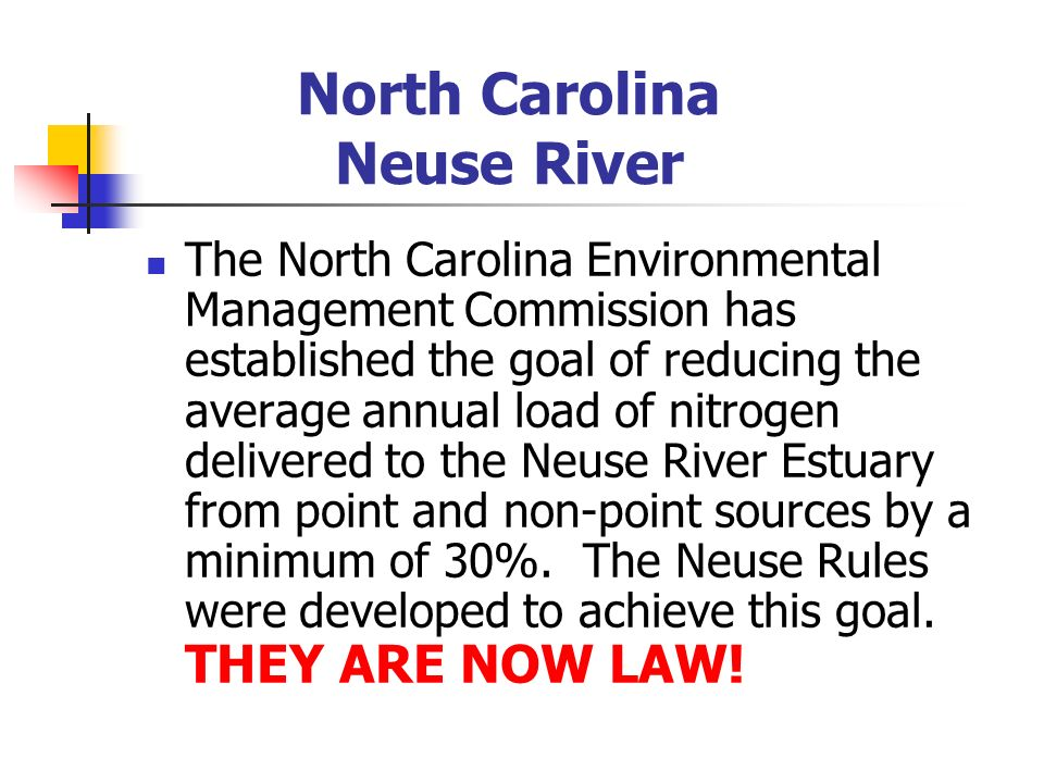 The North Carolina Environmental Management Commission has established the goal of reducing the average annual load of nitrogen delivered to the Neuse