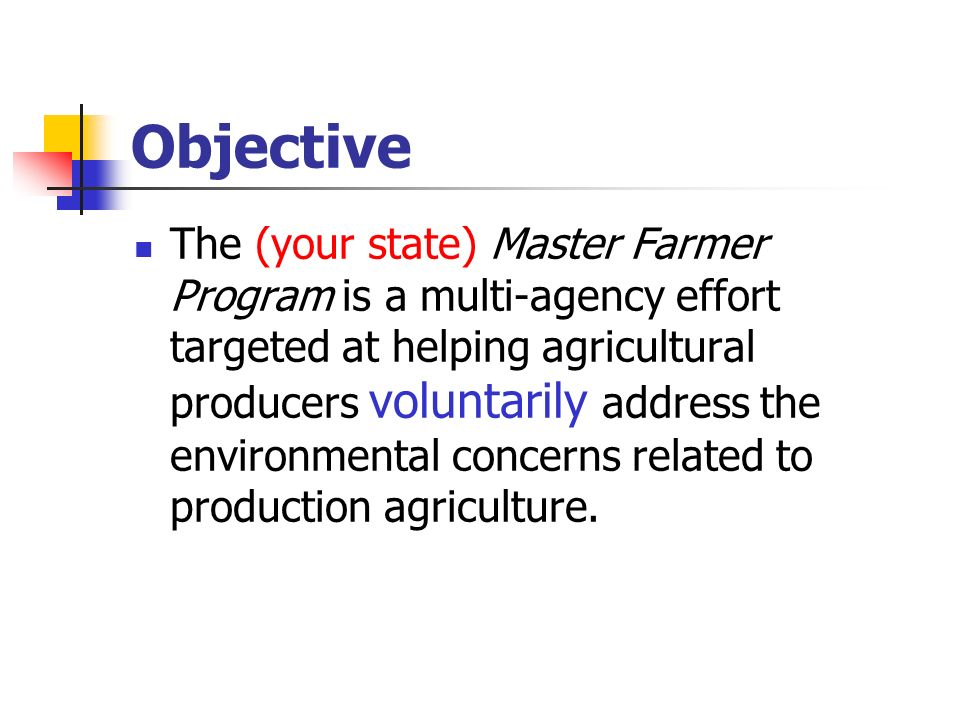 The (your state) Master Farmer Program is a multi-agency effort targeted at helping agricultural producers voluntarily address the environmental conce