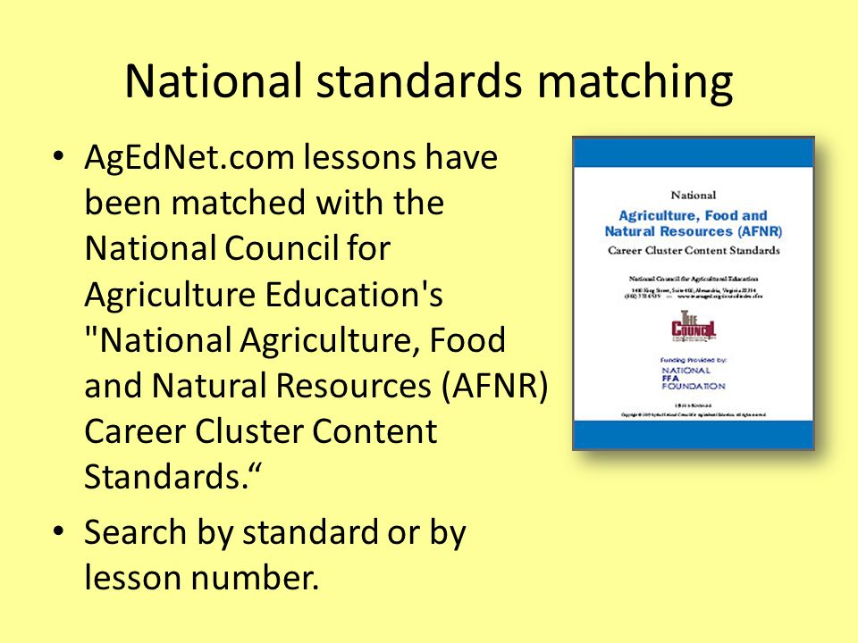 National standards matching AgEdNet.com lessons have been matched with the National Council for Agriculture Education's