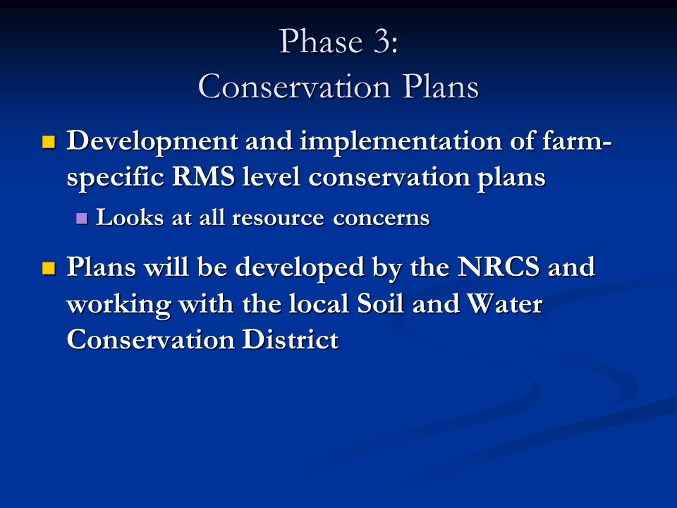 Development and implementation of farm- specific RMS level conservation plans Development and implementation of farm- specific RMS level conservation