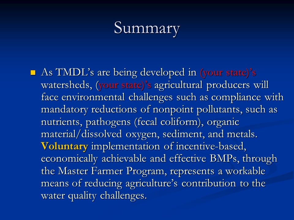 As TMDLs are being developed in (your state)s watersheds, (your state)s agricultural producers will face environmental challenges such as compliance w